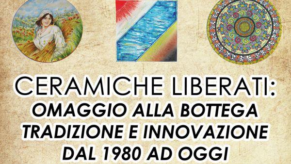 """""""Ceramiche Liberati. Omaggio alla Bottega"""" al Museo Barbella"""